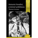Antonio Vendini, criminel ambitieux (version papier)