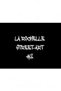 La Rochelle Street-Art 2 (version papier)