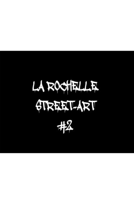 La Rochelle Street-Art 2 (version papier)