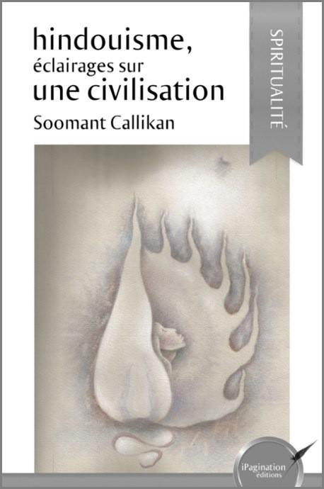 Hindouisme, éclairages sur une civilisation (version papier)