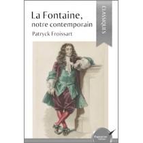 La Fontaine, notre contemporain